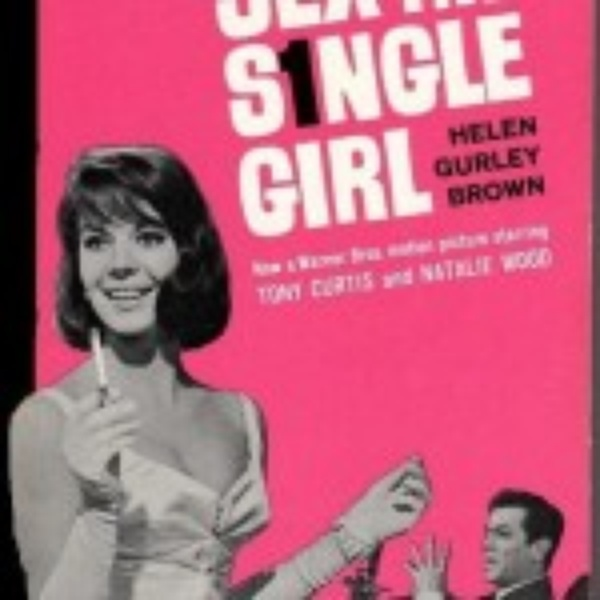 Helen Gurley Brown made being single and female glamorous